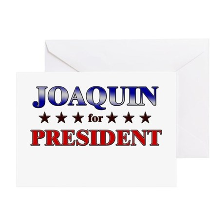 JOAQUIN for president Greeting Card