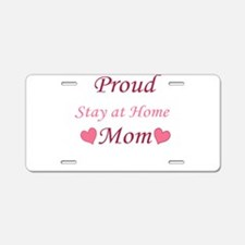 Proud Stay At Home Mom Aluminum License Plate