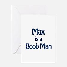 Max is a Boob Man Greeting Card
