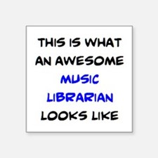 "awesome music librarian Square Sticker 3"" x 3"""