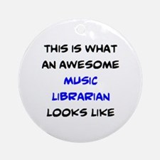 awesome music librarian Round Ornament