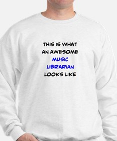 awesome music librarian Sweatshirt
