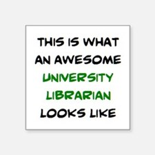 "awesome university libraria Square Sticker 3"" x 3"""