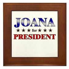 JOANA for president Framed Tile