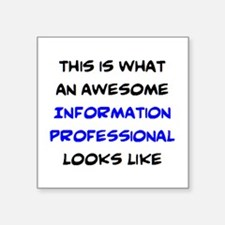 "awesome information profess Square Sticker 3"" x 3"""