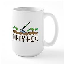 Dirty Hoe Mug