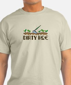 Dirty Hoe T-Shirt