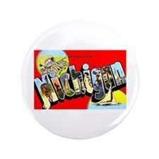 "Michigan Greetings 3.5"" Button"