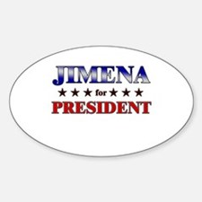 JIMENA for president Oval Decal