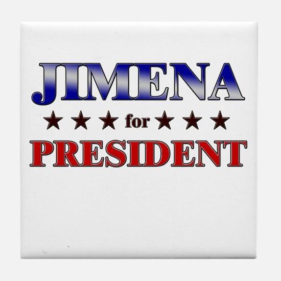 JIMENA for president Tile Coaster