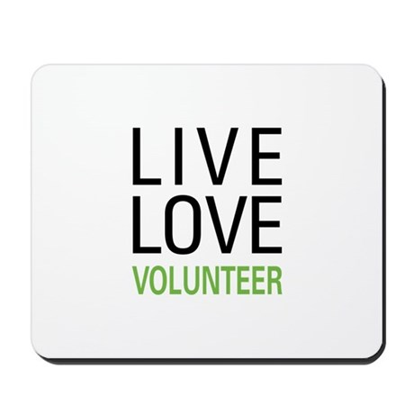 Live Love Volunteer Mousepad