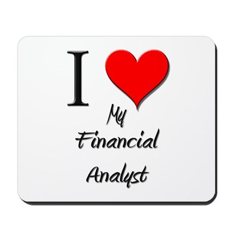 I Love My Financial Analyst Mousepad