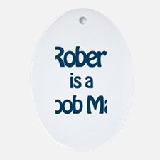 Robert is a Boob Man Oval Ornament
