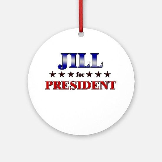 JILL for president Ornament (Round)