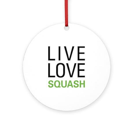 Live Love Squash Ornament (Round)
