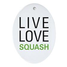 Live Love Squash Oval Ornament