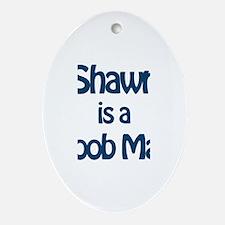 Shawn is a Boob Man Oval Ornament