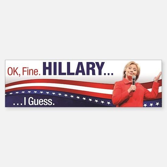 Hillary I Guess Bumper Bumper Bumper Sticker