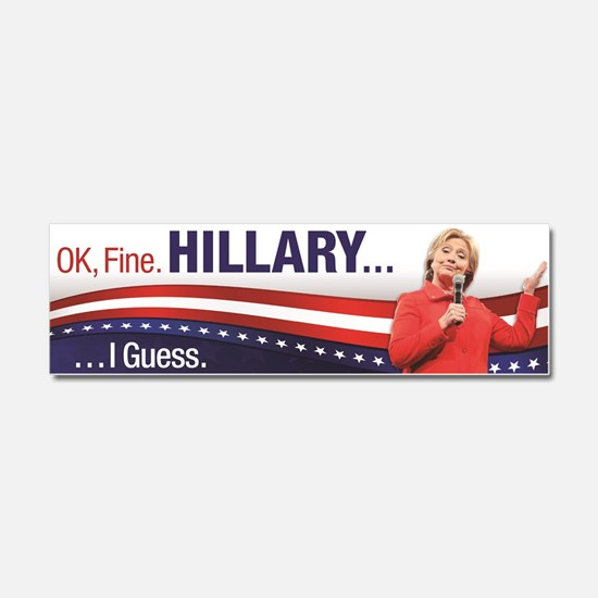 Hillary I Guess Car Magnet 10 X 3