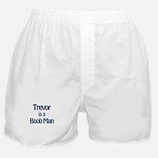 Trevor is a Boob Man Boxer Shorts