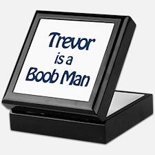 Trevor is a Boob Man Keepsake Box