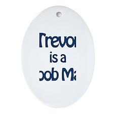 Trevor is a Boob Man Oval Ornament