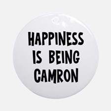 Happiness is being Camron Ornament (Round)
