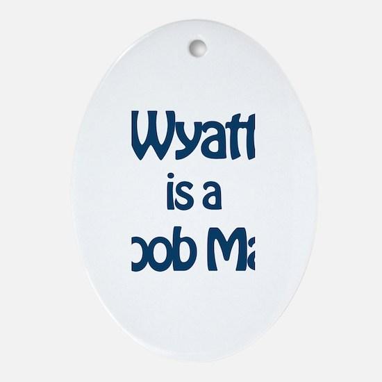Wyatt is a Boob Man Oval Ornament