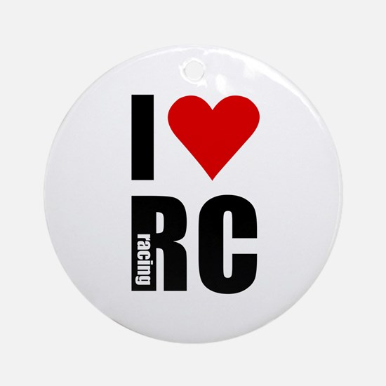 I love RC racing Ornament (Round)