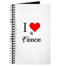 I Love My Fence Journal