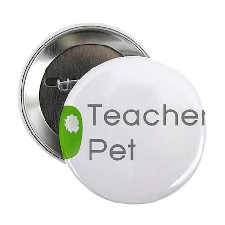"""Teacher's Pet 2.25"""" Button (10 pack)"""