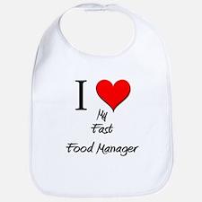 I Love My Fast Food Manager Bib
