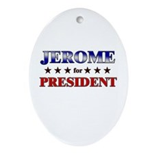 JEROME for president Oval Ornament