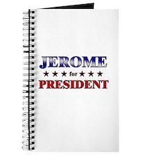 JEROME for president Journal