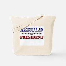 JEROLD for president Tote Bag