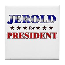 JEROLD for president Tile Coaster