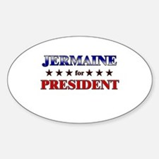 JERMAINE for president Oval Decal