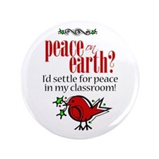 """Peace in the Classroom 3.5"""" Button"""