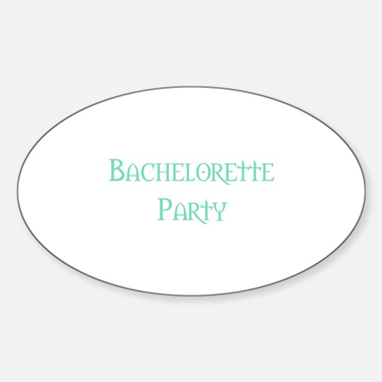 Bachelorette Party (Pale Gree Oval Decal