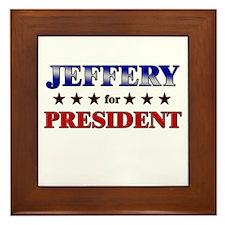 JEFFERY for president Framed Tile