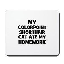 My Colorpoint Shorthair Cat A Mousepad