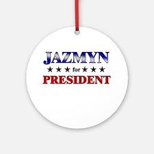JAZMYN for president Ornament (Round)