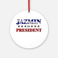 JAZMIN for president Ornament (Round)