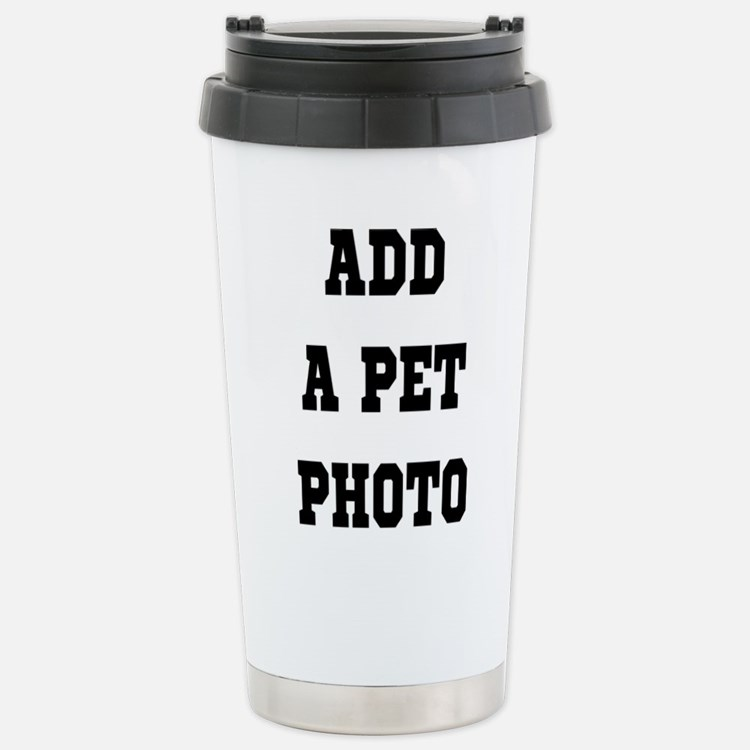 Add Your Pet Photo Stainless Steel Travel Mug