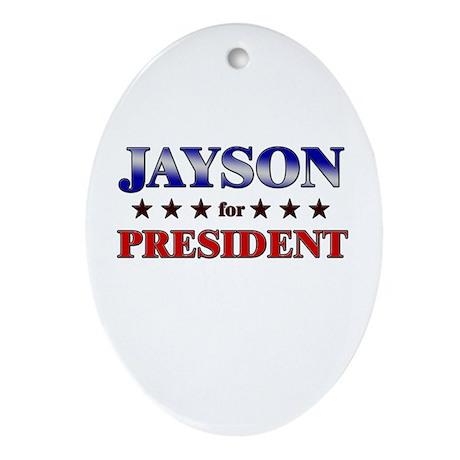 JAYSON for president Oval Ornament