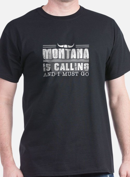 Montana Is Calling And I Must Go T-Shirt