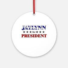 JAYLYNN for president Ornament (Round)