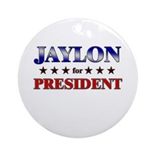 JAYLON for president Ornament (Round)