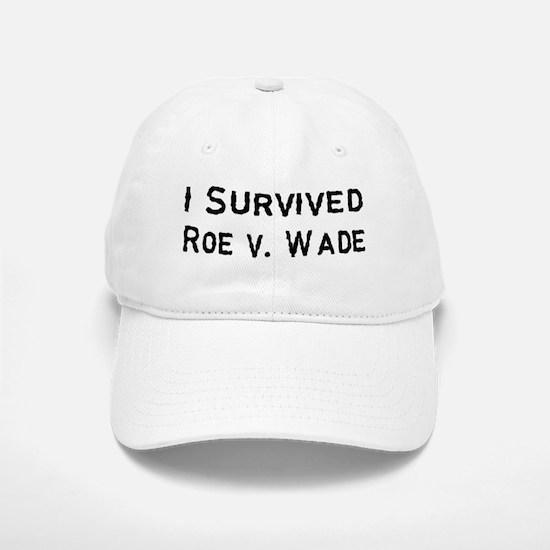 I Survived Roe v. Wade Baseball Baseball Cap