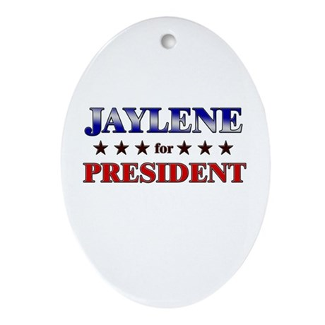 JAYLENE for president Oval Ornament